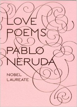 lovepoems-pabloneruda, love poems, pablo neruda, spanish love poem, spanish love poems, spanish poem, poems